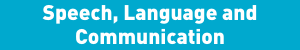 Speech, Language and Communication How To Reach Speech and Language Therapy